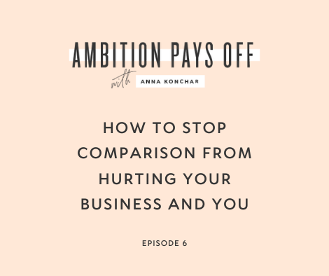 6. How to stop comparison from hurting your business and YOU