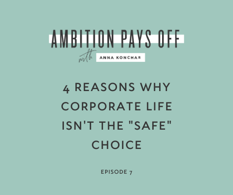 "4 Reasons Why Corporate Life Isn't the ""Safe"" Choice"