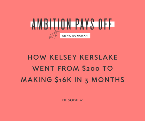 How Kelsey Kerslake went from $200 to making $16K in 3 months