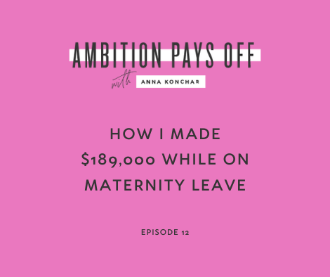 How I Made $189,000 While on Maternity Leave