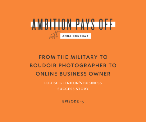 From the Military to Boudoir Photographer to Online Business Owner, Louise Glendon's Business Success Story