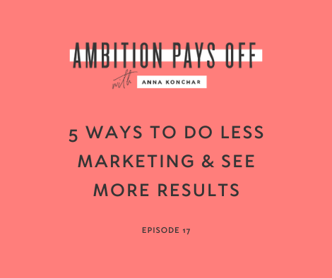 5 Ways to Do Less Marketing & See More Results