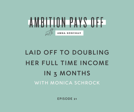 21. Laid Off to Doubling Her Full Time Income in 3 Months with Monica Schrock
