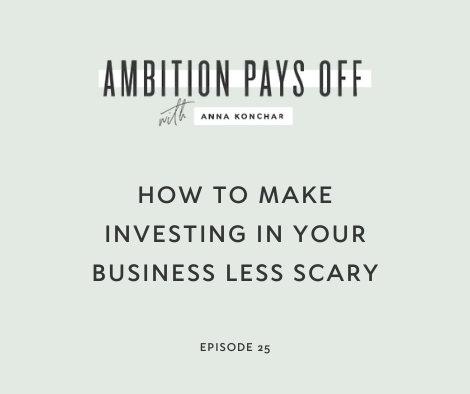 How to Make Investing in Your Business Less Scary