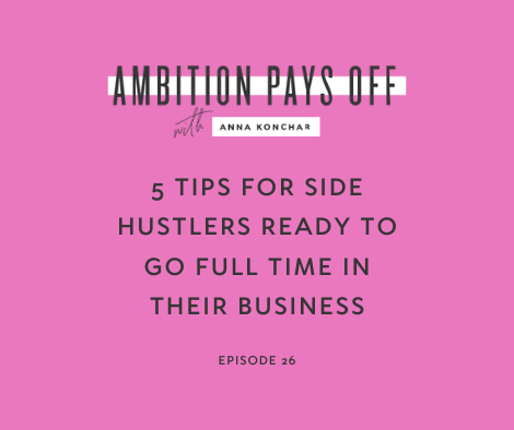5 Tips for Side Hustlers Ready to go Full Time in their Business
