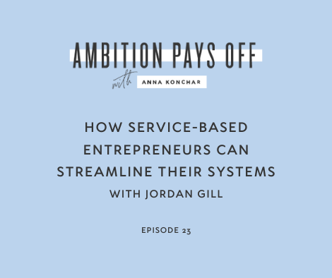 How Service-Based Entrepreneurs can Streamline their Systems with Jordan Gill