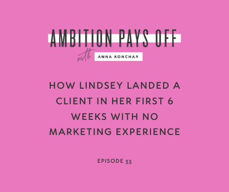 How Lindsey Landed a Client in Her First 6 Weeks with No Marketing Experience