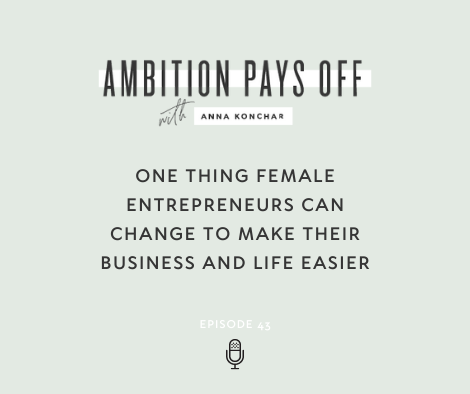 One thing female entrepreneurs can change to make their business and life easier with Brooklyn Willerth